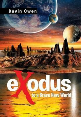 Exodus to a Brave New World
