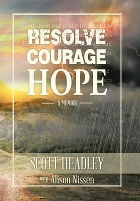 Resolve, Courage, Hope