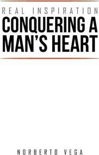 Real Inspiration Conquering a Man's Heart