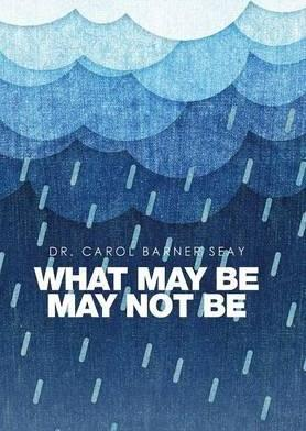 What May Be May Not Be