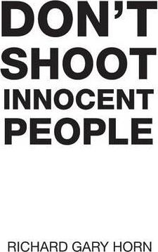 Don't Shoot Innocent People