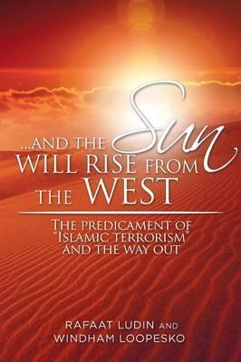 . . . and the Sun Will Rise from the West