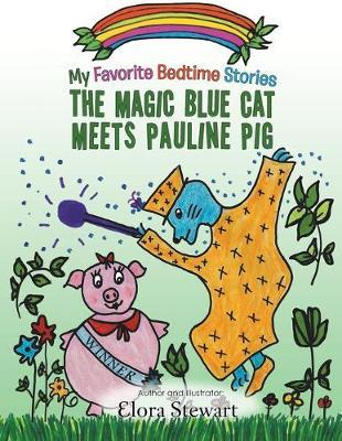 The Magic Blue Cat Meets Pauline Pig