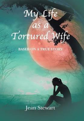 My Life as a Tortured Wife