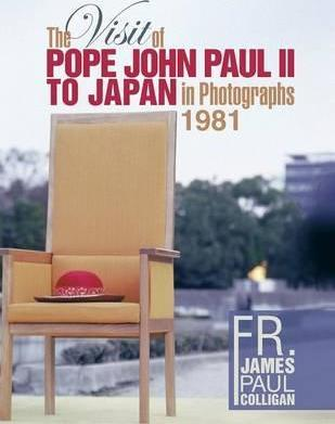 The Visit of Pope John Paul II to Japan in Photographs 1981