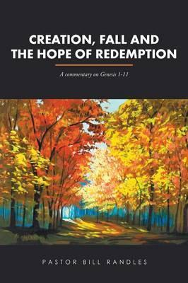 Creation, Fall and the Hope of Redemption
