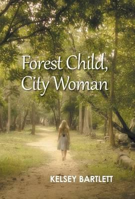 Forest Child, City Woman