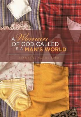 A Woman of God Called in a Man's World