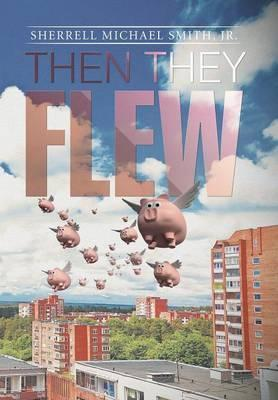 Then They Flew
