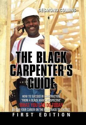 The Black Carpenter's Guide
