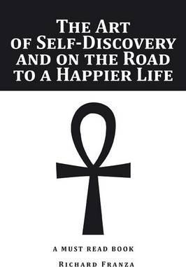 The Art of Self-Discovery and on the Road to a Happier Life