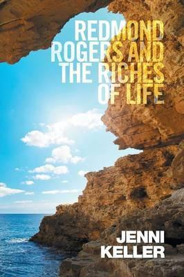 Redmond Rogers and the Riches of Life