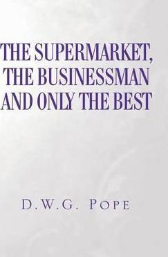 The Supermarket, the Businessman and Only the Best