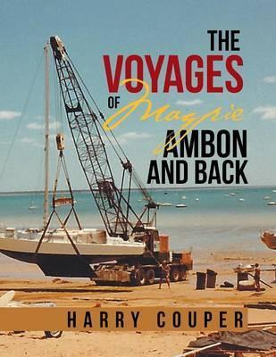 The Voyages of Magpie Ambon and Back