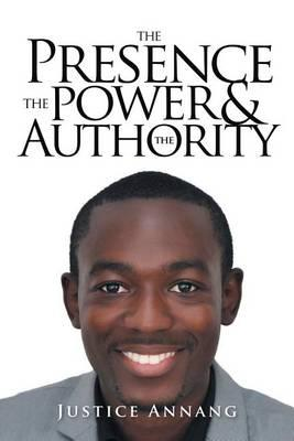 The Presence the Power and the Authority
