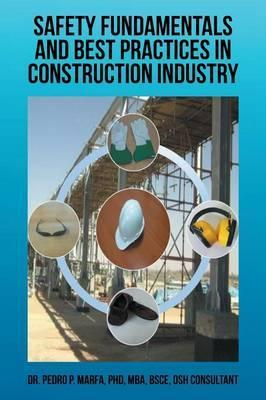 Safety Fundamentals and Best Practices in Construction Industry