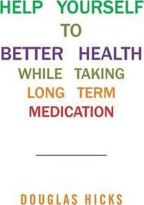 Help Yourself to Better Health While Taking Long Term Medication