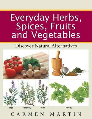 Everyday Herbs, Spices, Fruits and Vegetables