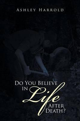Do You Believe in Life After Death?