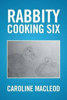 Rabbity Cooking Six