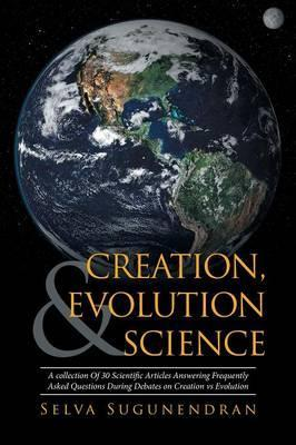 Creation, Evolution & Science