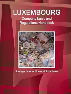 Luxembourg Company Laws and Regulations Handbook