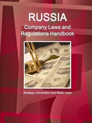 Russia Company Laws and Regulations Handbook - Strategic Information and Basic Laws