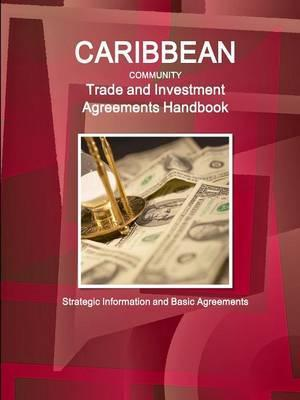 Caribbean Community Trade and Investment Agreements Handbook - Strategic Information and Basic Agreements