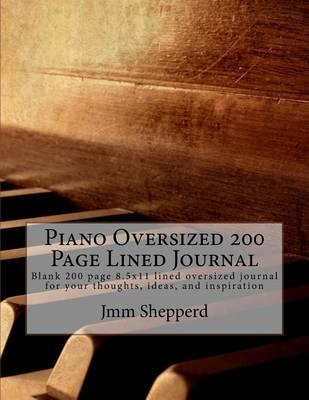 Piano Oversized 200 Page Lined Journal