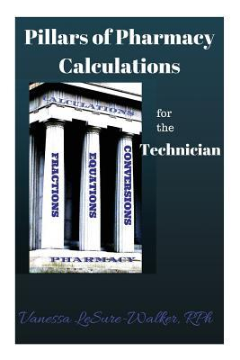 Pillars of Pharmacy Calculations for the Technician