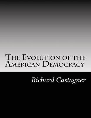 The Evolution of the American Democracy