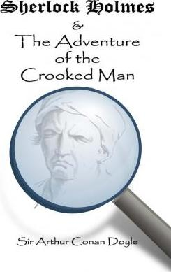 Sherlock Holmes and the Adventure of the Crooked Man