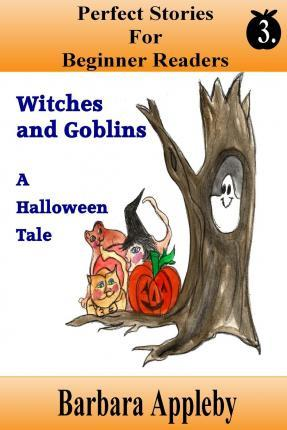 Perfect Stories for Beginner Readers - Witches and Goblins a Halloween Tale