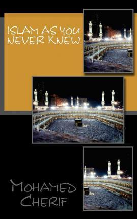 Islam as You Never Knew