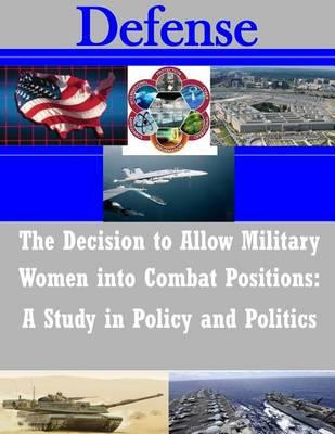 The Decision to Allow Military Women Into Combat Positions