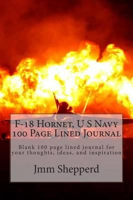 F-18 Hornet, U S Navy 100 Page Lined Journal