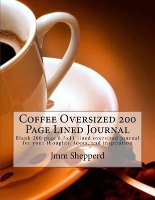 Coffee Oversized 200 Page Lined Journal