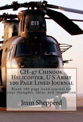 Ch-47 Chinook Helicopter, U S Army 100 Page Lined Journal