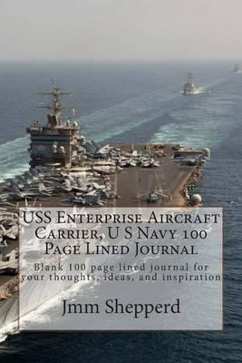 USS Enterprise Aircraft Carrier, U S Navy 100 Page Lined Journal