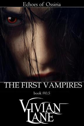 The First Vampires (Echoes of Ossiria #0.5)