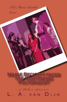 Marie Beckett Faces the Pantomime Poltergeist & Other Stories (B&w Ed.)