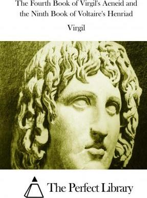 The Fourth Book of Virgil's Aeneid and the Ninth Book of Voltaire's Henriad