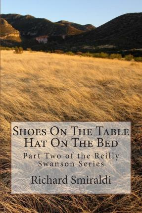 Shoes on the Table, Hat on the Bed