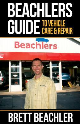 Beachler's Guide to Vehicle Care and Repair