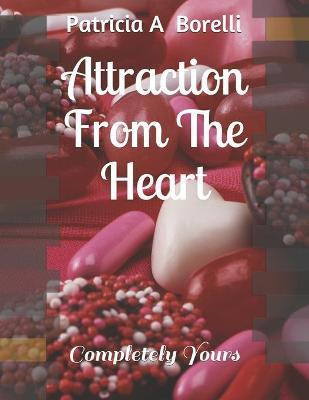 Attraction from the Heart