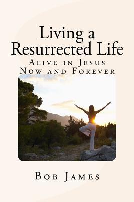 Living a Resurrected Life