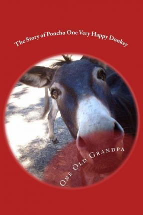 The Story of Poncho One Very Happy Donkey