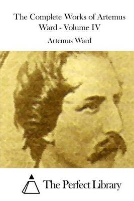 The Complete Works of Artemus Ward - Volume IV