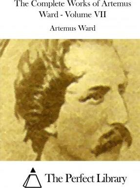 The Complete Works of Artemus Ward - Volume VII