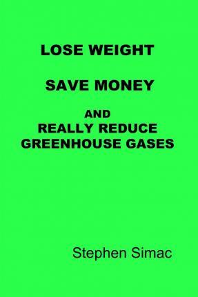 Lose Weight, Save Money and Really Reduce Greenhouse Gases